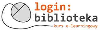 login: BIBLIOTEKA   kurs e-learningowy
